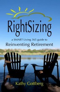 Rightsizing * A SMART Living Guide To Reinventing Retirement by Kathy Gottberg