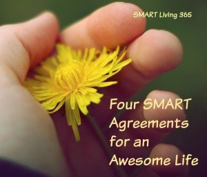 Four SMART Agreements * SMART Living 365